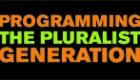 Programming the Pluralist Generation