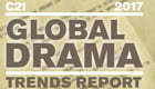 C21's Global Drama Trends Report 2017