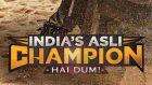 India's Asli Champion Hai Dum.