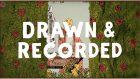Drawn & Recorded