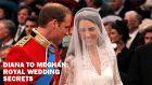 Diana to Meghan – Royal Wedding Secrets