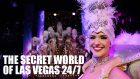 The Secret World of Las Vegas 24/7
