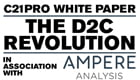 C21Pro White Paper: The D2C Revolution, in association with Ampere Analysis