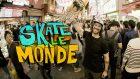 Skate le Monde (Skate the World)