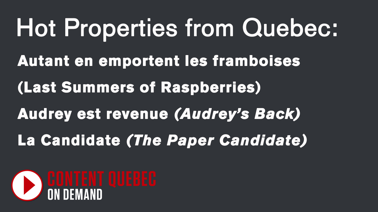 Hot properties from Quebec