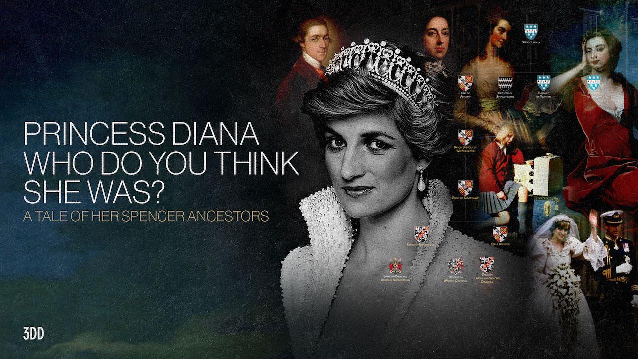 Princess Diana: Who Do You Think She Was? A Tale of The Spencer Ancestor