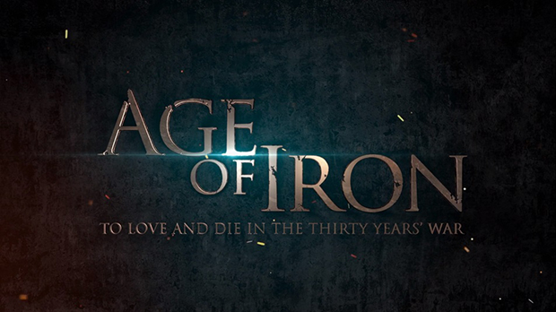 Age Of Iron - To Love And Die In The Thirty Years' War