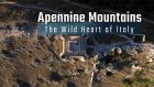 Apennine Mountains - The Wild Heart of Italy