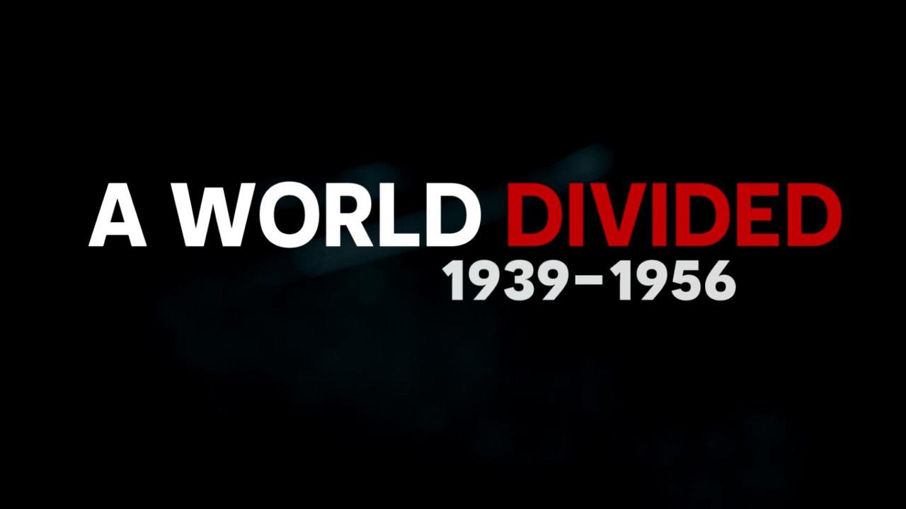 Eine geteilte Welt: 1939-1956