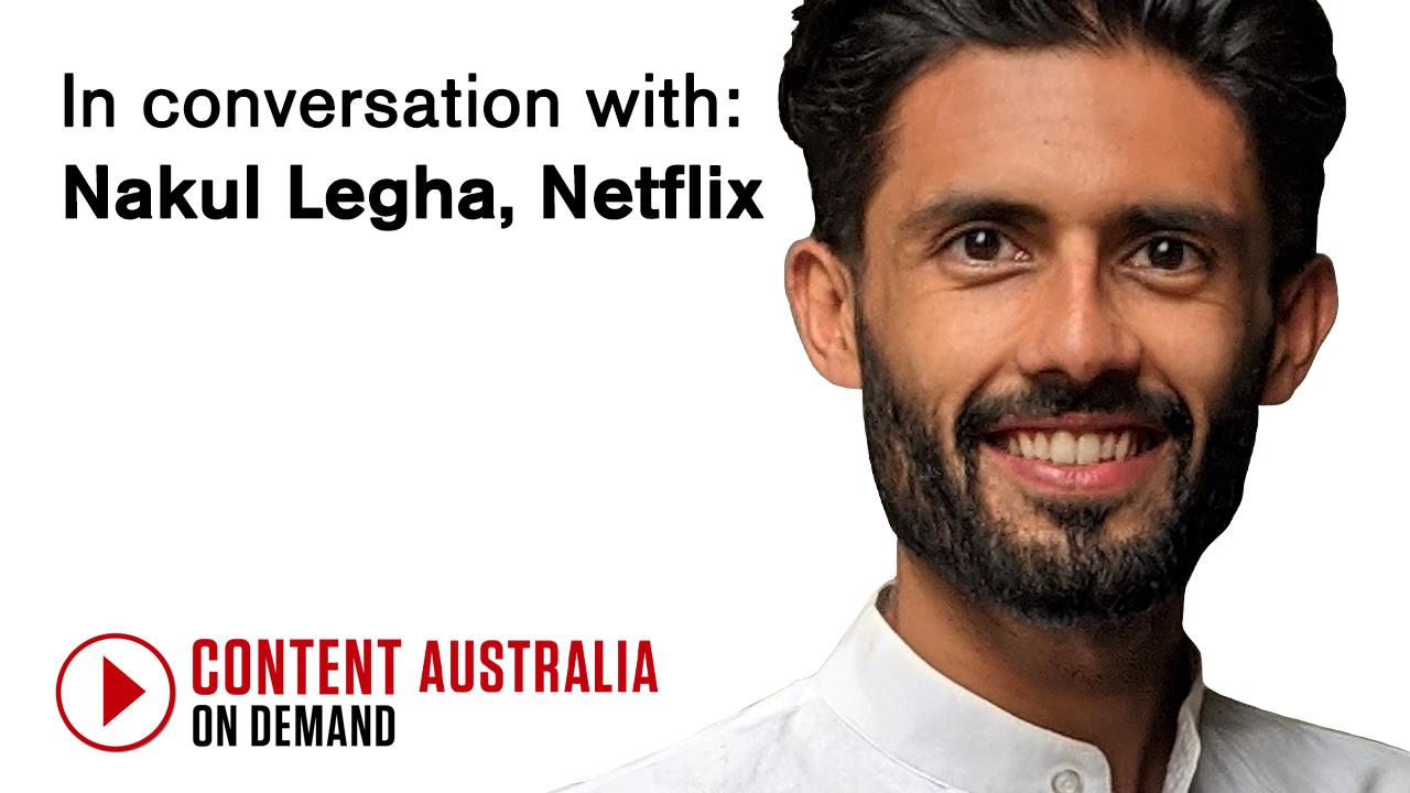 In conversation with: Nakul Legha, Netflix