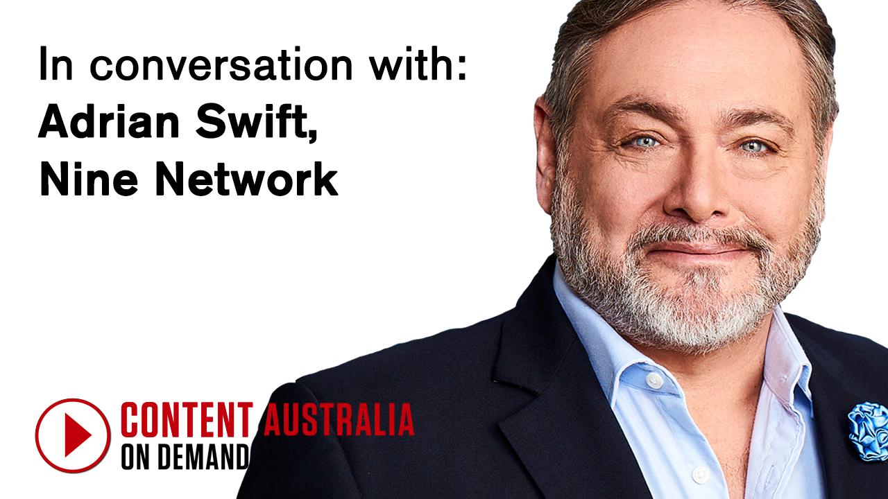In conversation with: Adrian Swift, Nine Network