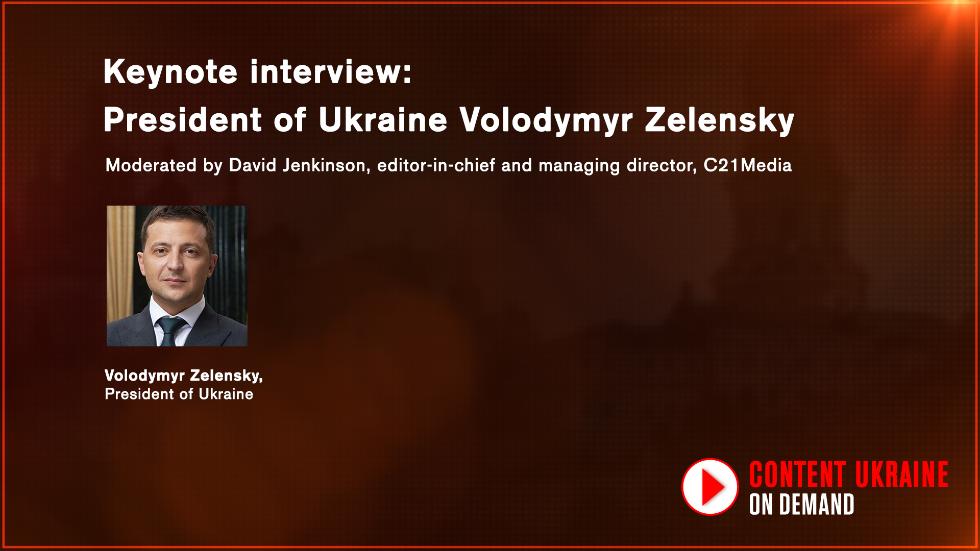 Keynote interview:  President of Ukraine Volodymyr Zelensky