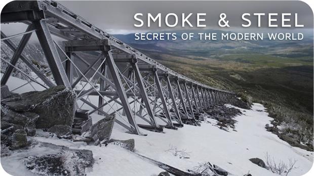 Smoke & Steel: Secrets of the Modern World